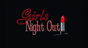 Girls Night Out – August 3rd