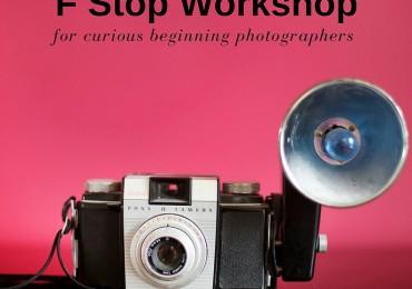 F Stop Workshop