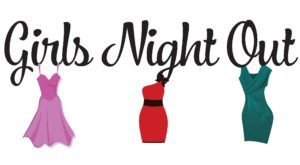 Girls Night Out – August 1st!
